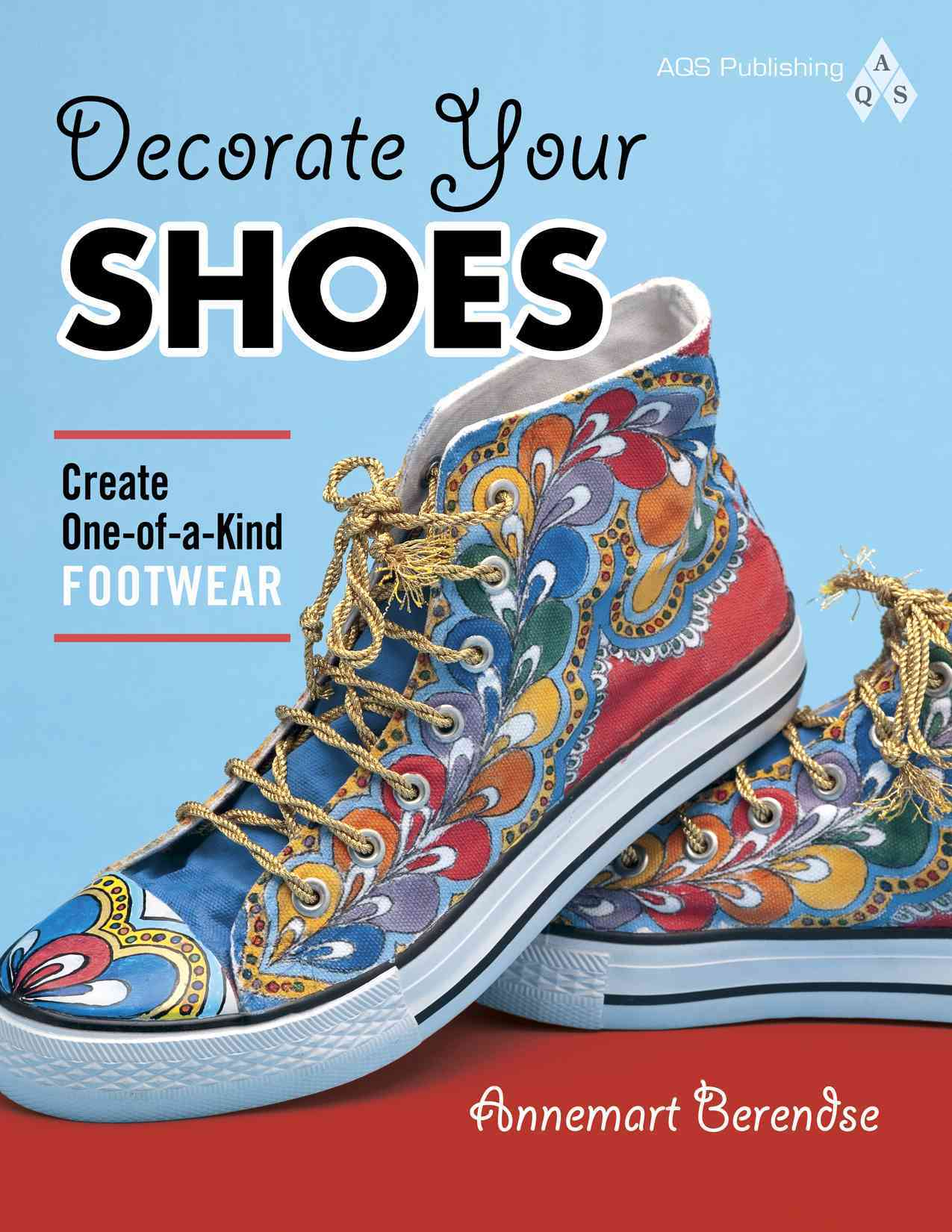 Decorate Your Shoes!: Create One-of-a-Kind Footwear (Paperback)