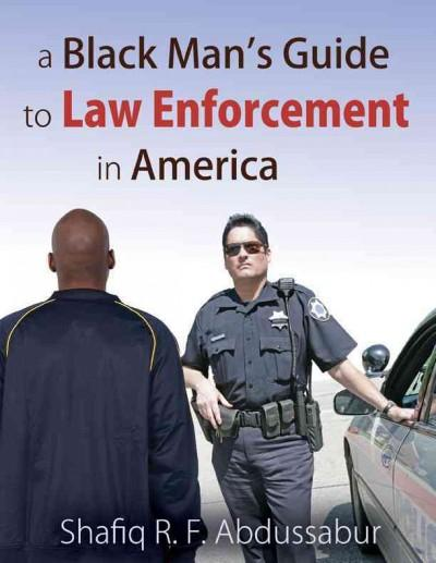 A Black Man's Guide to Law Enforcement in America (Paperback)