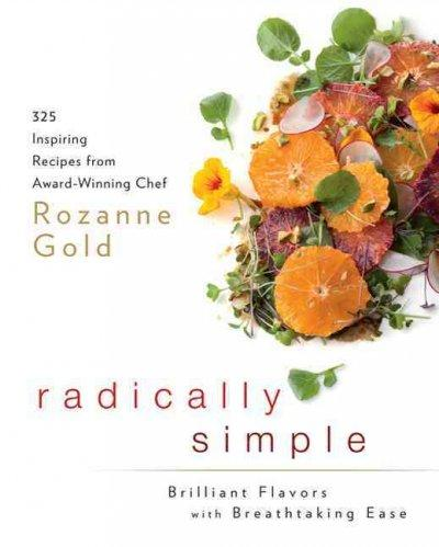 Radically Simple: Brilliant Flavors With Breathtaking Ease (Hardcover)