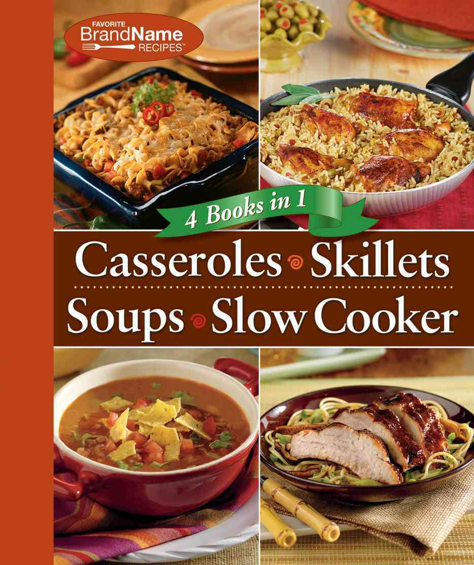 4 Books in 1 Casseroles, Skillet, Soups, Slow Cooker: Favorite Brand Name Recipes (Spiral bound)
