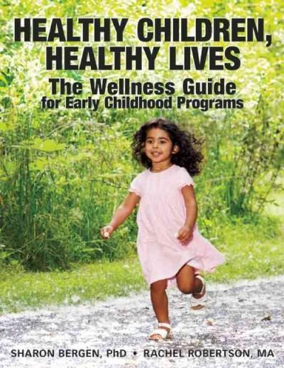 Healthy Children, Healthy Lives: The Wellness Guide for Early Childhood Programs (Paperback)