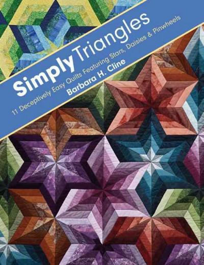 Simply Triangles: 11 Deceptively Easy Quilts Featuring Stars, Daisies & Pinwheels (Paperback)