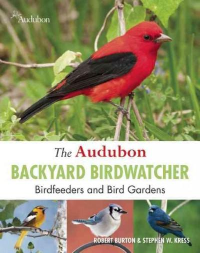 Audubon Backyard Birdwatcher: Birdfeeders and Bird Gardens (Paperback)