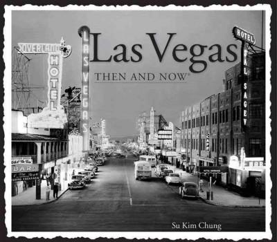 Las Vegas: Then & Now (Hardcover)