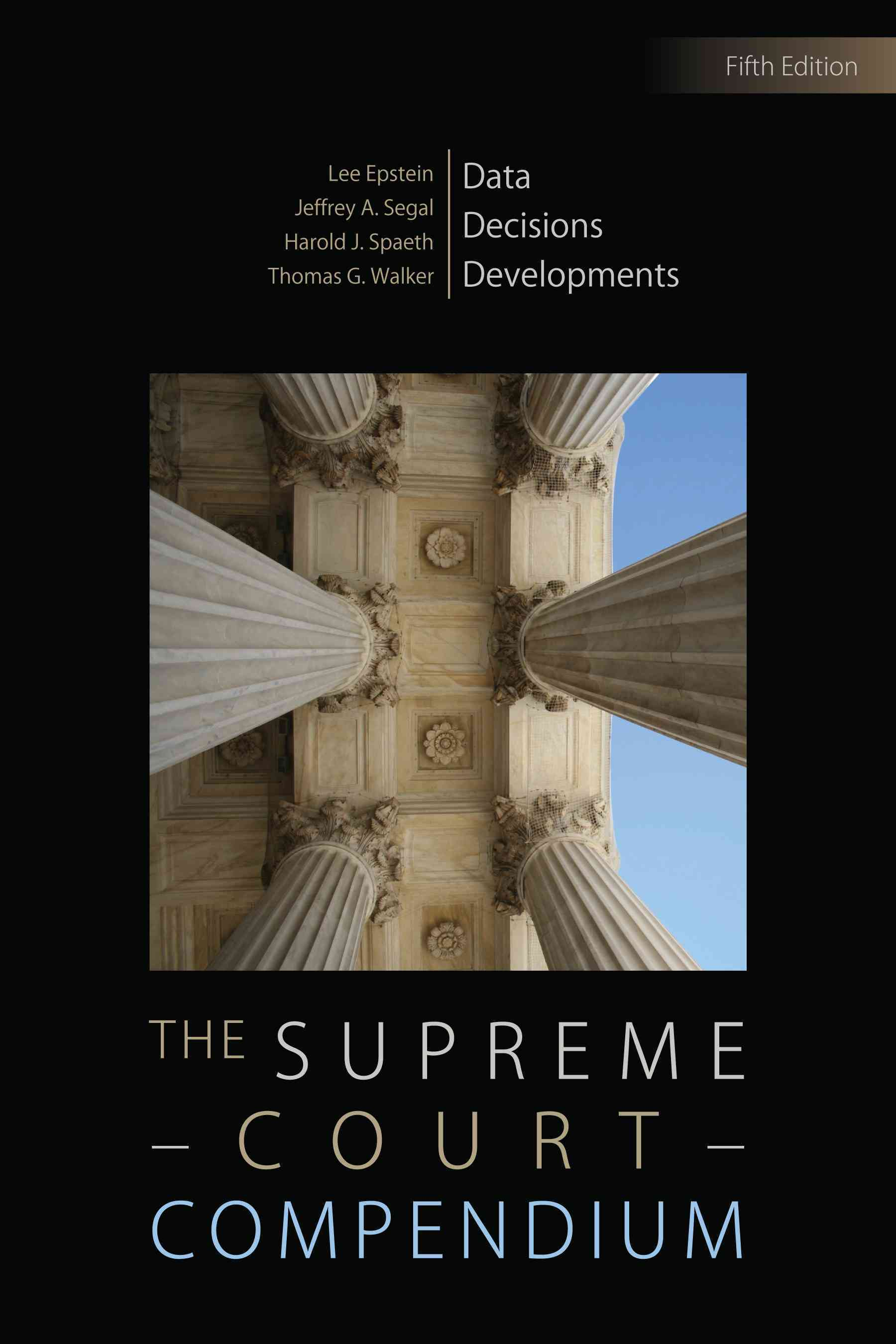 The Supreme Court Compendium: Data, Decisions, and Developments (Hardcover)