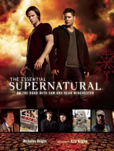 The Essential Supernatural: On the Road with Sam and Dean Winchester (Hardcover)