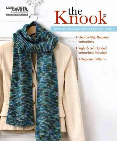 The Knook Beginner Set: Now You Can Knit With a Crochet Hook! (Paperback)