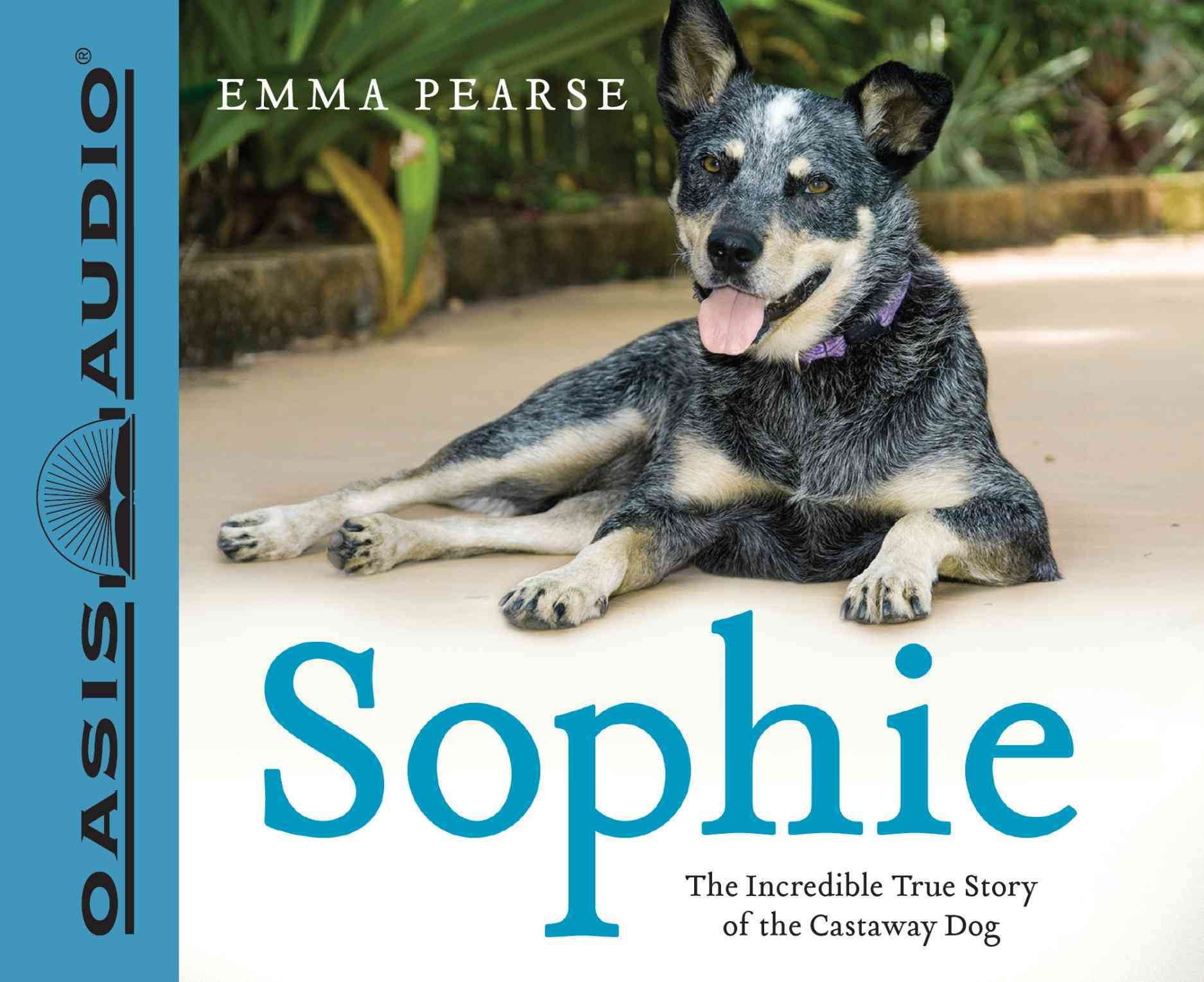 Sophie: The Incredible True Story of the Castaway Dog, PDF Material Included, Library Edition (CD-Audio)