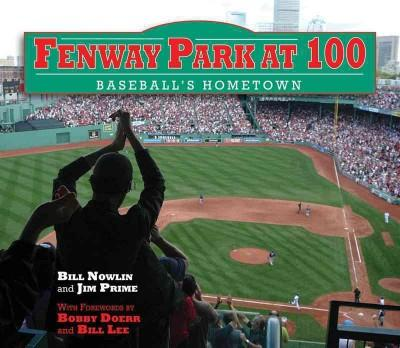 Fenway Park at 100: Baseball's Hometown (Hardcover)