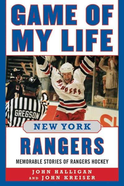 Game of My Life New York Rangers: Memorable Stories of Rangers Hockey (Hardcover)
