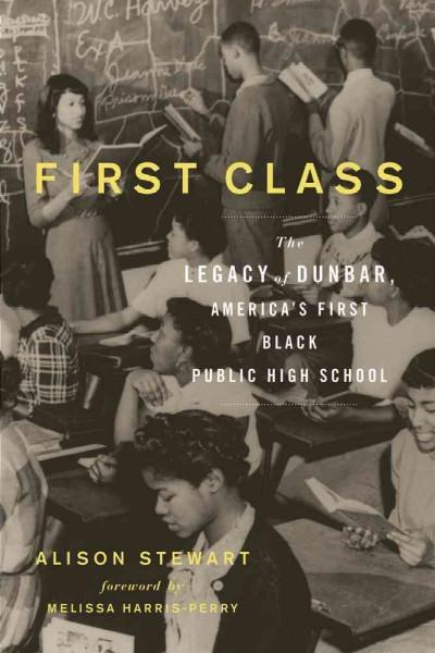 First Class: The Legacy of Dunbar, America's First Black Public High School (Hardcover)