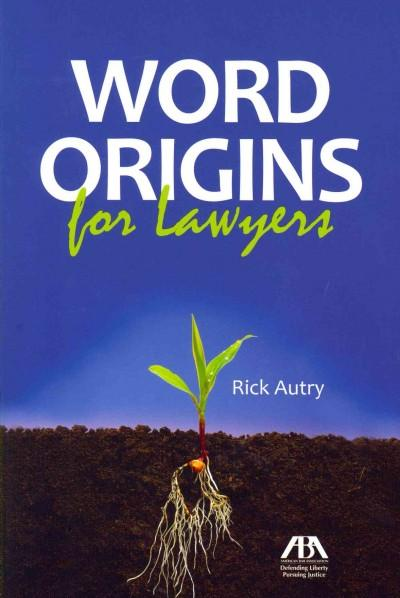Word Origins for Lawyers (Paperback)