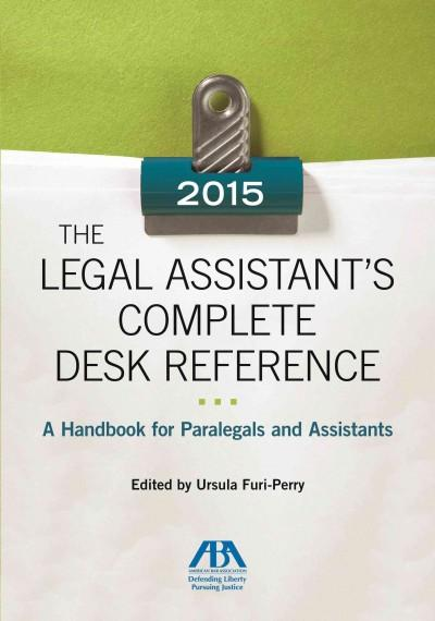 The Legal Assistant's Complete Desk Referencec 2013: A Handbook for Paralegals and Assistants