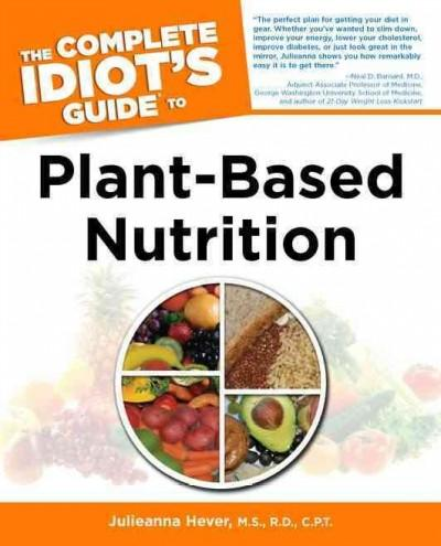 The Complete Idiot's Guide to Plant-Based Nutrition (Paperback)