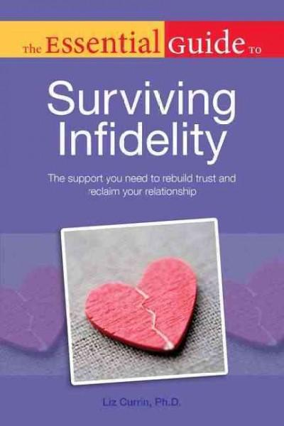 The Essential Guide to Surviving Infidelity (Paperback)