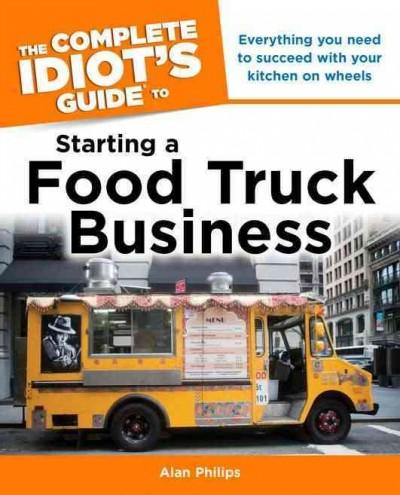 The Complete Idiot's Guide to Starting a Food Truck Business (Paperback)
