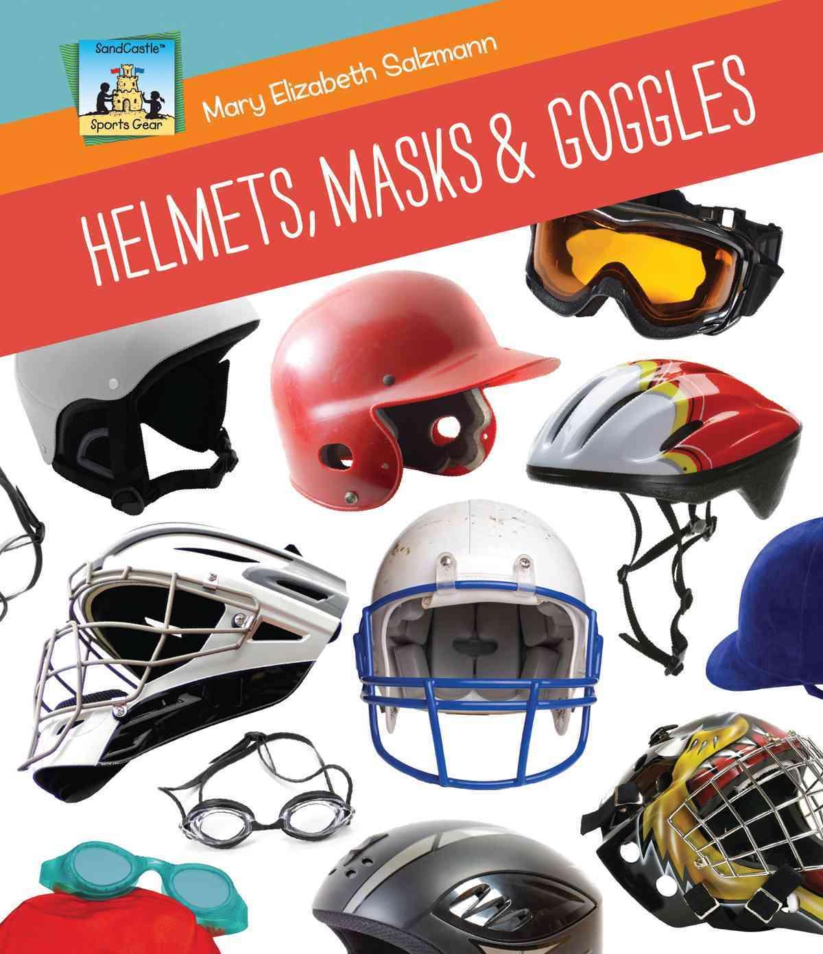 Helmets, Masks & Goggles (Hardcover)