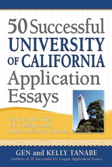 50 Successful University of California Application Essays: Includes Advice from University of Californa Admission... (Paperback)