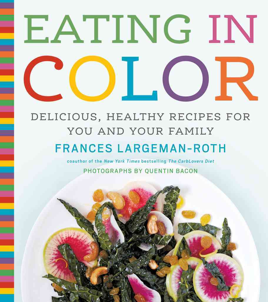 Eating in Color: Delicious, Healthy Recipes for You and Your Family (Hardcover)