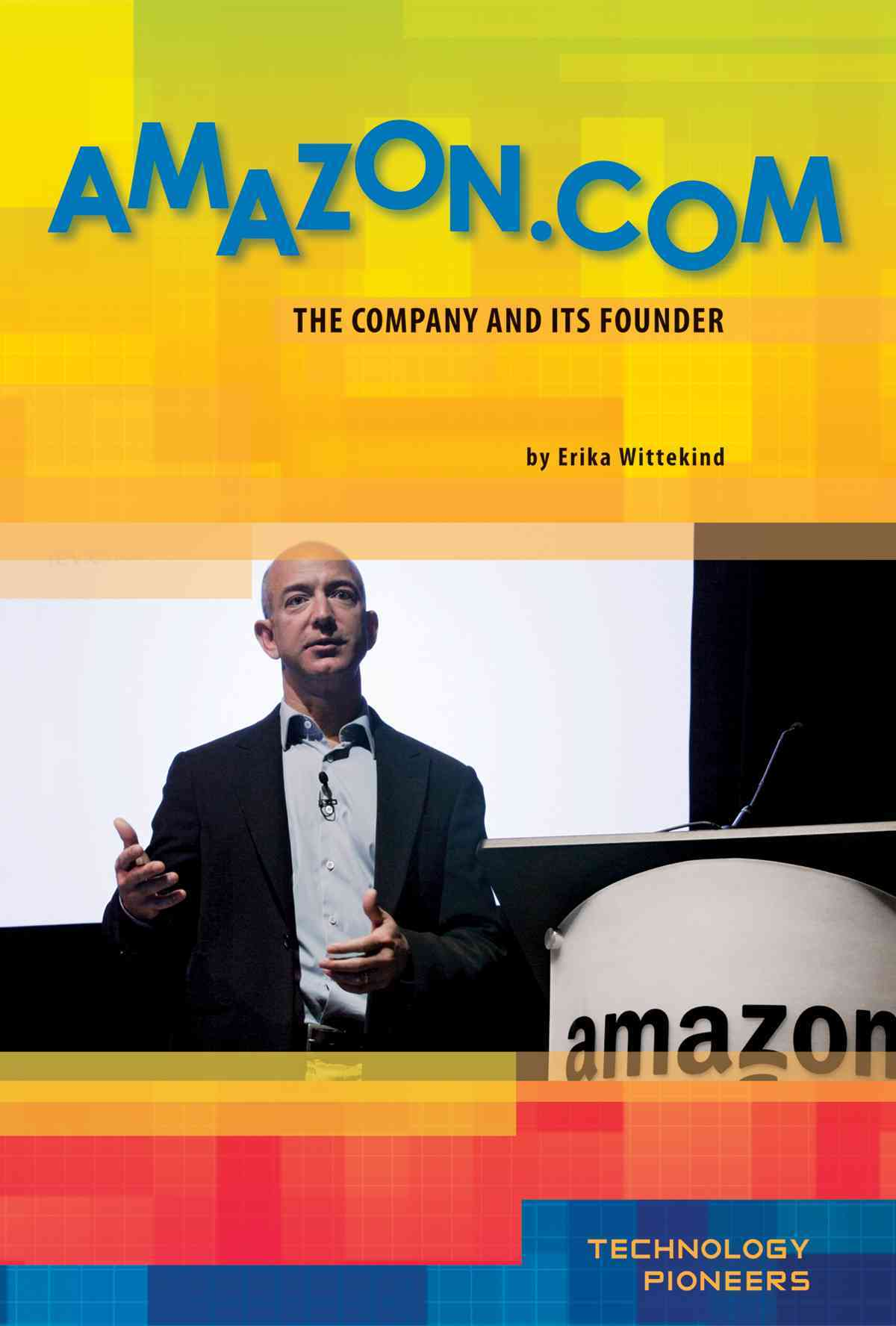 Amazon.com: The Company and Its Founder (Hardcover)
