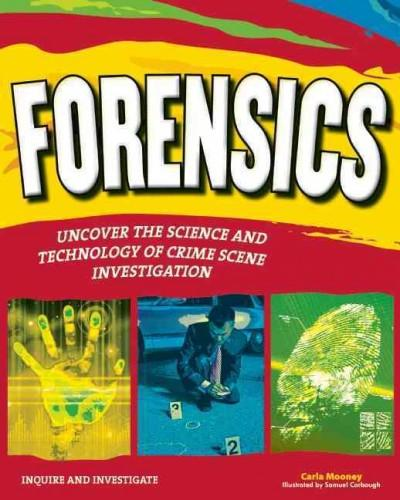 Forensics: Uncover the Science and Technology of Crime Scene Investigation (Hardcover)