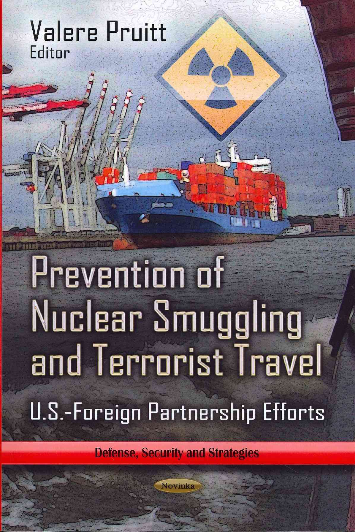 Prevention of Nuclear Smuggling and Terrorist Travel: U.s.-foreign Partnership Efforts (Paperback)