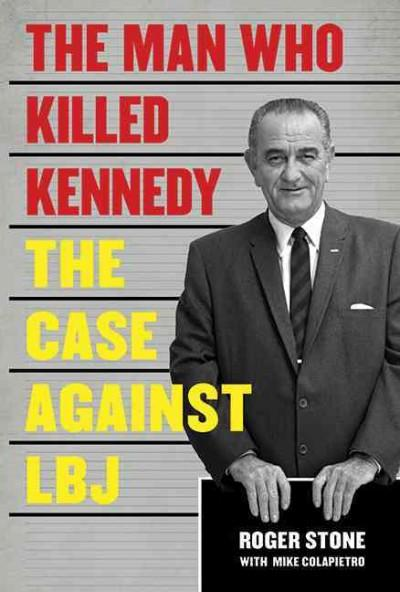 The Man Who Killed Kennedy: The Case Against LBJ (Hardcover)