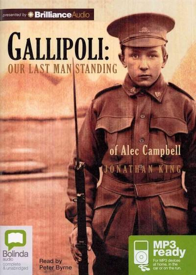 Gallipoli: Our Last Man Standing of Alic Campbell (CD-Audio)