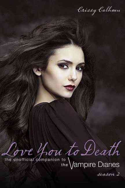 Love You to Death, Season 2: The Unofficial Companion to the Vampire Diaries (Paperback)