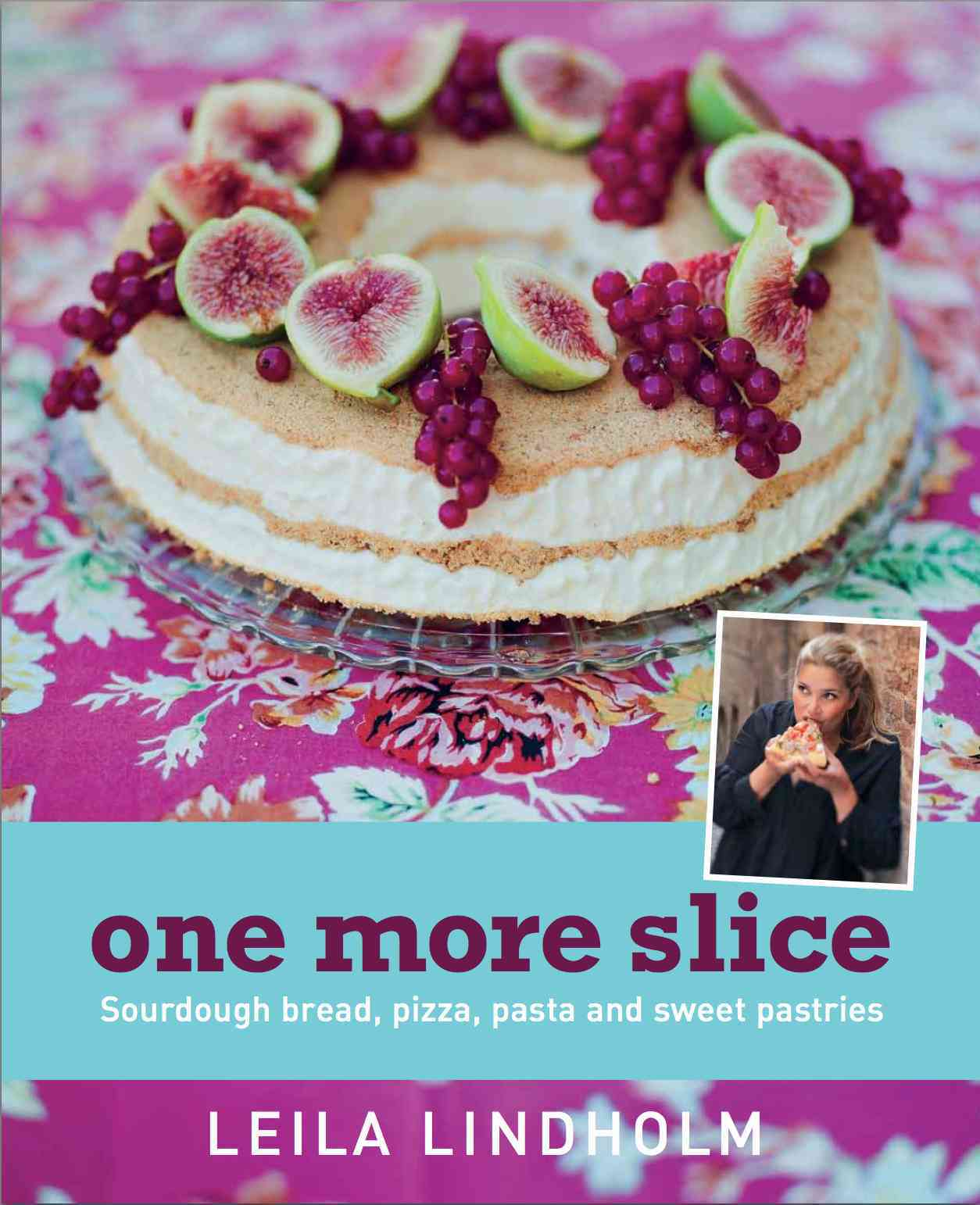 One More Slice: Sourdough Bread, Pizza, Pasta and Sweet Pastries (Paperback)