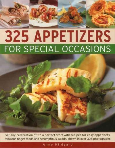 325 Appetizers for Special Occasions: Get any celebration off to a perfect start with recipes for easy appetizers... (Paperback)