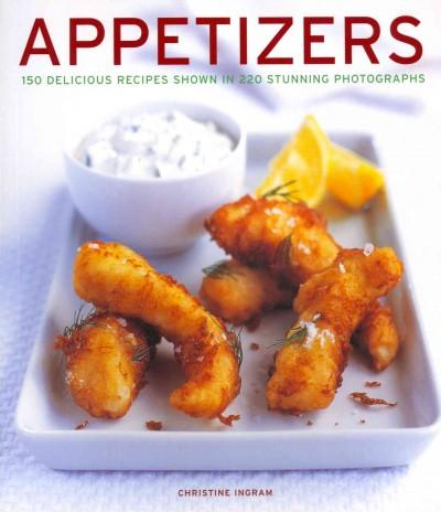 Appetizers: 150 Delicious Recipes Shown in 220 Stunning Photographs (Paperback)