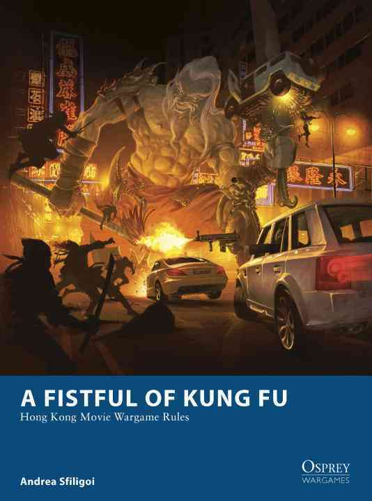A Fistful of Kung Fu: Hong Kong Movie Wargame Rules (Paperback)
