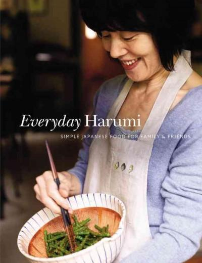 Everyday Harumi: Simple Japanese Food for Family & Friends (Hardcover)
