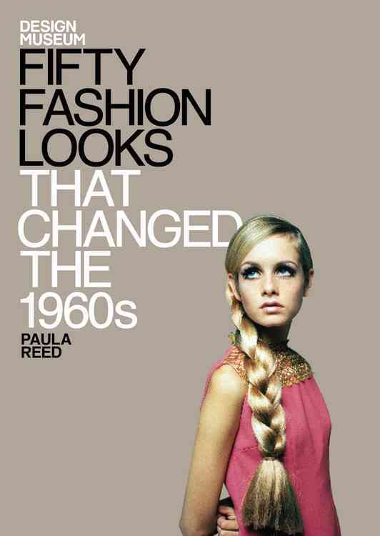 Fifty Fashion Looks That Changed the 1960's (Hardcover)