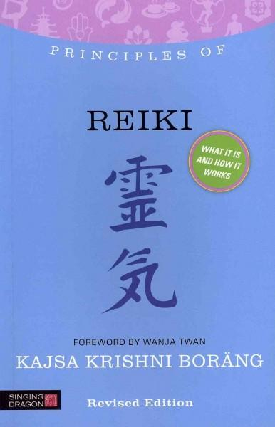 Principles of Reiki: What it is, how it works, and what it can do for you (Paperback)
