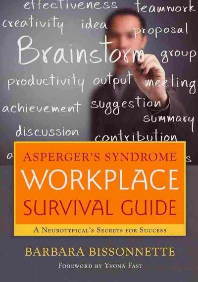 Asperger's Syndrome Workplace Survival Guide: A Neurotypical's Secrets for Success (Paperback)