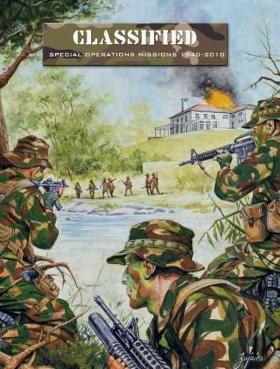 Classified: Special Operations Missions 1940-2010 (Paperback)