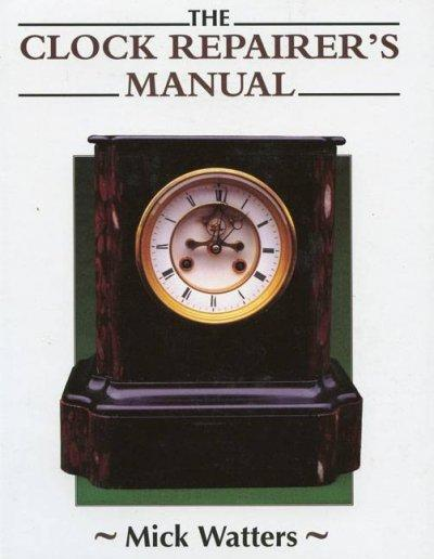 The Clock Repairer's Manual (Hardcover)