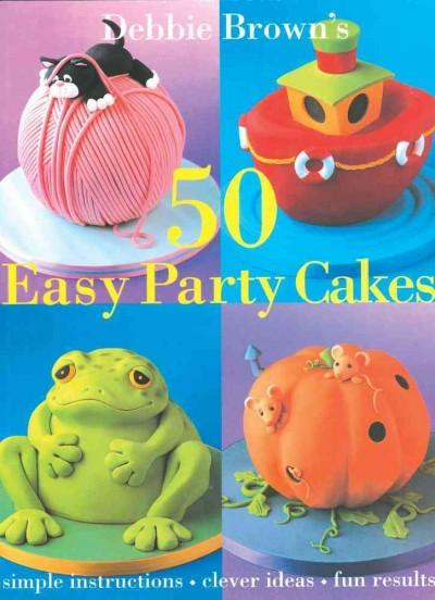 50 Easy Party Cakes (Hardcover)