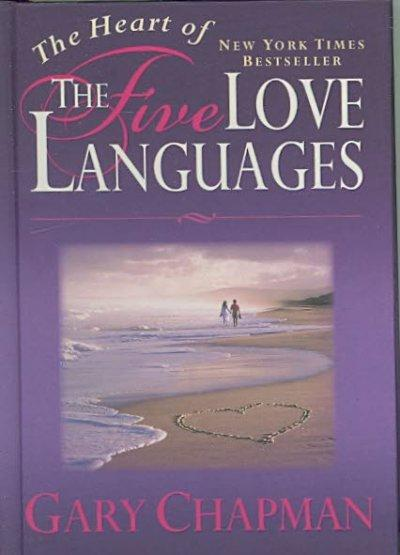 The Heart of the Five Love Languages (Hardcover)
