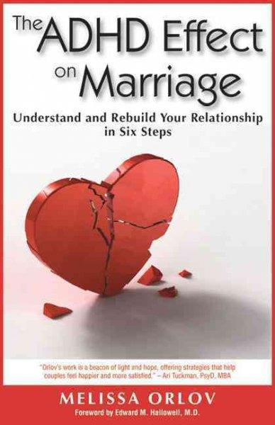 The ADHD Effect on Marriage: Understand and Rebuild Your Relationship in Six Steps (Paperback)