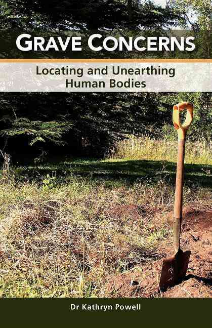 Grave Concerns: Locating and Unearthing Human Bodies (Paperback)