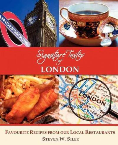 Signature Tastes of London: Favorite Recipes of Our Local Restaurants (Paperback)