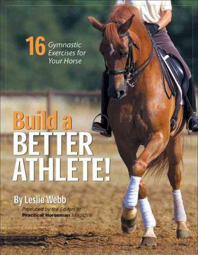 Build a Better Athlete!: 15 Gymnastic Exercises for Your Horse (Paperback)