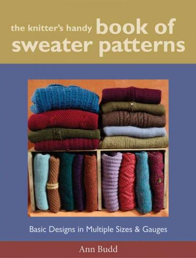 The Knitter's Handy Book of Sweater Patterns: Basic Designs in Multiple Sizes & Gauges (Hardcover)