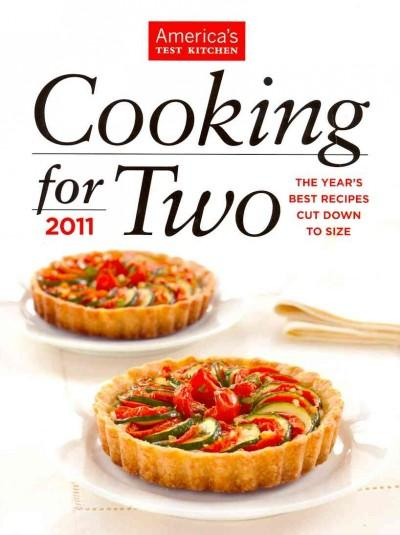 Cooking for Two 2011: The Year's Best Recipes Cut Down to Size (Hardcover)