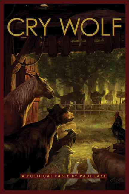 Cry Wolf: A Political Fable (Paperback)