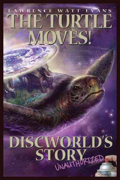 The Turtle Moves!: Discworld's Story Unauthorized (Paperback)