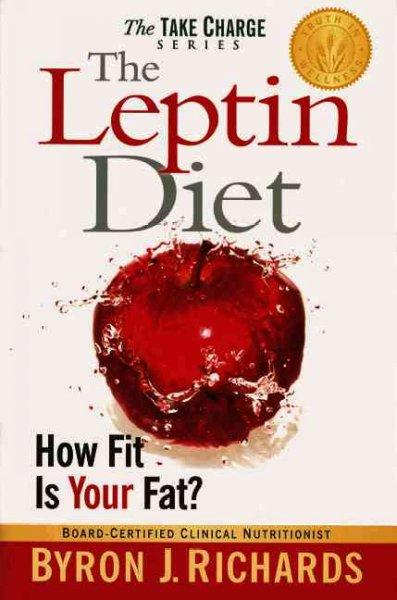 The Leptin Diet: How Fit Is Your Fat? (Paperback)